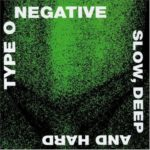 type-o-negative-slow-deep-and-hard